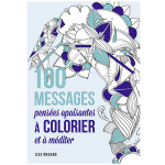 Livre 100 nouveaux messages à colorier - détente et apaisement