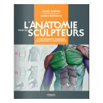 Livre L'anatomie pour les sculpteurs Et les character designers, illustrateurs et animateurs 3D